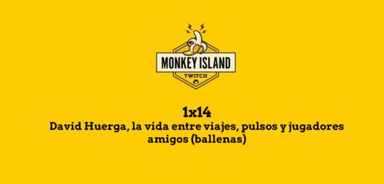 Monkey Island 1x14: David Huerga, historias de viajes, pulsos y ballenas  - MI_EPISODIOS.png