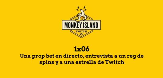 Monkey Island 1x06: Una prop bet en directo, entrevista a un reg de spins y a una estrella de Twitch - MI_EPISODIOS.png